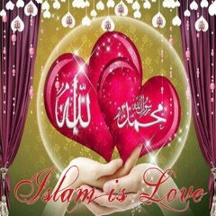 Islam Is Love (Islamic Chants)