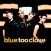 Blue - Too Close artwork