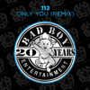 Only You-Bad Boy Remix (feat. the Notorious B.I.G. & Mase) - 112