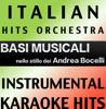Italian Hits Orchestra - Basi Musicale Nello Stilo dei Andrea Bocelli (Instrumental Karaoke Version) artwork