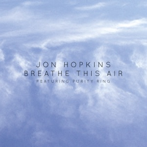 Breathe This Air (feat. Purity Ring) - Single