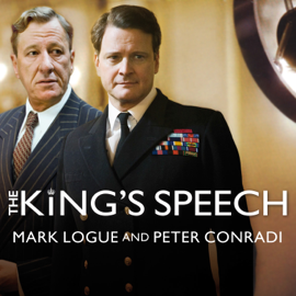 The King's Speech: How One Man Saved the British Monarchy (Unabridged) audiobook