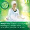 Meditations for Transformation: Restoring Your Personal Power (feat. Ram Dass & Matthew Schoening) - Nirinjan Kaur