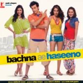 Bachna Ae Haseeno (Original Soundtrack)