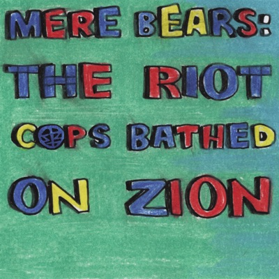 Mere Bears: The Riot Cops Bathed on Zion - Sabertooth Zombie