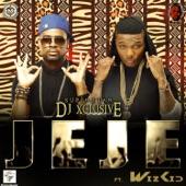 DJ Xclusive - Jeje (feat. Wizkid)