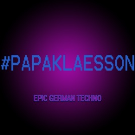 ‎Epic German Techno - Single by Papa Klaesson on iTunes
