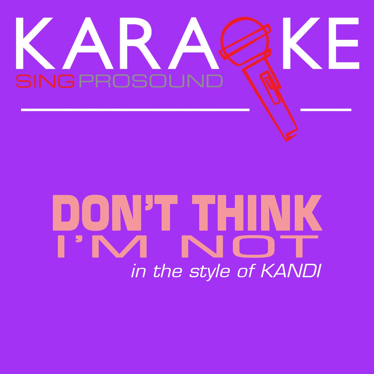 Don't Think I'm Not (In the Style of Kandi) [Karaoke with Background Vocal] - Single