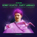 Bobby Eclecto - Party Animals