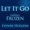 Let It Go - Evynne Hollens