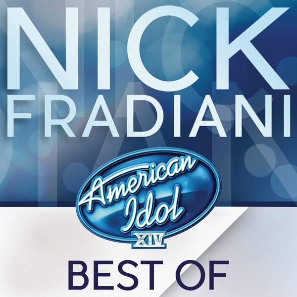 American Idol Season 14: Best of Nick Fradiani - EP by Nick Fradiani on  iTunes