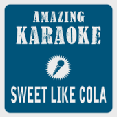 Sweet Like Cola (Karaoke Version) [Originally Performed By Lou Bega]
