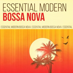 Essential Modern Bossa Nova