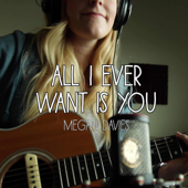 All I Ever Want Is You