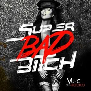 Super Bad Bi*ch (feat. Rocko) - Single Mp3 Download