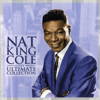 """The Ultimate Collection (Remastered) - Nat """"King"""" Cole"""