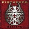 Believe, Disturbed