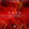 Way We Are (feat. Melissa Steel) - EP - Kove