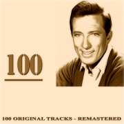 100 (100 Original Tracks Remastered) - Andy Williams - Andy Williams