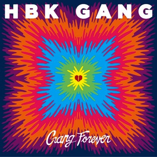 HBK Gang - Gang Forever