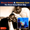 Willie Dixon & Memphis Slim - The Blues Every Which Way artwork