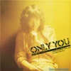 ONLY YOU since coming For life+Single Collection ジャケット写真