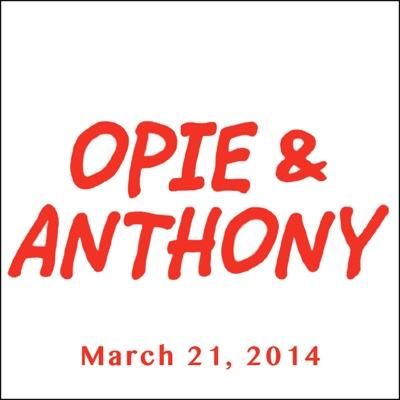 Opie & Anthony, Dan Soder and Greg Gutfeld, March 21, 2014
