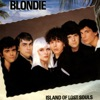 Island of Lost Souls (Remastered) - Single, Blondie