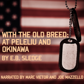 With the Old Breed: At Peleliu and Okinawa (Unabridged) audiobook