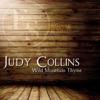 Wild Mountain Thyme, Judy Collins