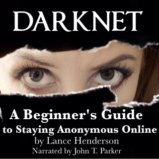 Tor and the Dark Art of Anonymity: How to Be Invisible from