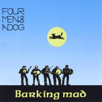 Barking Mad by Four Men and a Dog on Apple Music