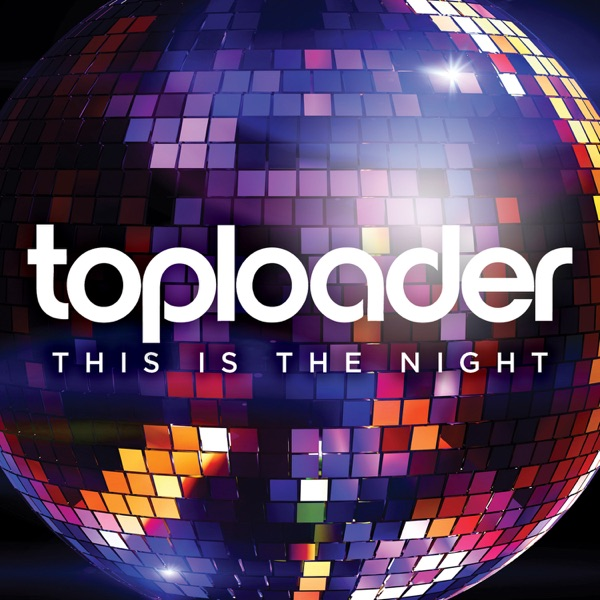 Toploader - This Is The Night