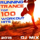Running Trance Top 100 Workout Hits 2015 DJ Mix