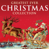 Greatest Ever Christmas Collection - The Best Festive Songs & Xmas Carols