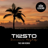 Summer Nights feat John Legend The Him Remix-Single-Tiësto play, listen