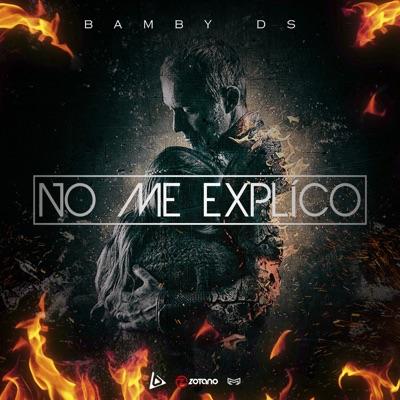 No Me Explíco - Bamby Ds
