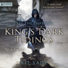 Kel Kade - Free the Darkness: King's Dark Tidings, Book 1 (Unabridged)  artwork