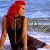 Love on the Beach (Underground Skinner & Bracks Remix) [feat. Lawreigna] - Single - Bloom