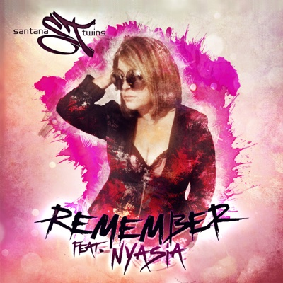 Remember (feat. Nyasia) - EP - Santana Twins album