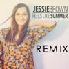 Feels Like Summer (Remix) - Single - Jessie Brown