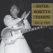 Sister Rosetta Tharpe - He's Got the Whole World in His Hands