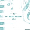 Breaks Melodica, Vol.4 - Various Artists