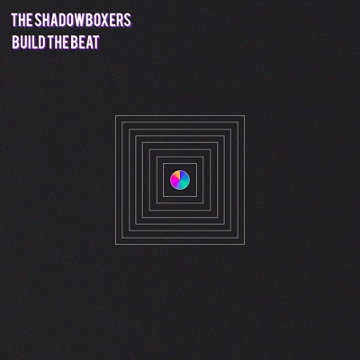 Build the Beat - Single - The Shadowboxers album