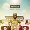 Ancient Future - Protoje