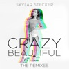 Crazy Beautiful (Remixes) - Skylar Stecker