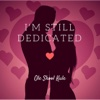I'm Still Dedicated - Single - Ole Skool Kule