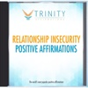 Relationship Insecurity Affirmations - EP - Trinity Affirmations