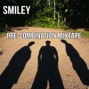 Pre-Combination Mixtape, Smiley