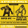 "Ape-Ology Presents Super Ape vs. Return of the Super Ape - Lee ""Scratch"" Perry & The Upsetters"